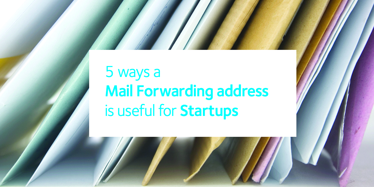 5 ways a mail forwarding address is useful for startups